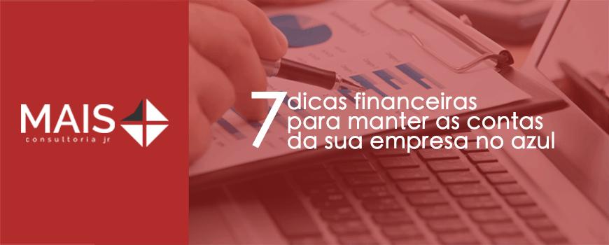 7 dicas financeiras para manter as contas da sua empresa no azul
