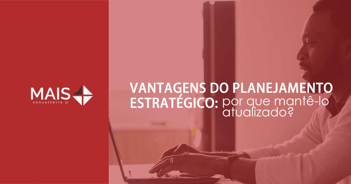 Vantagens do planejamento estratégico: por que mantê-lo atualizado?