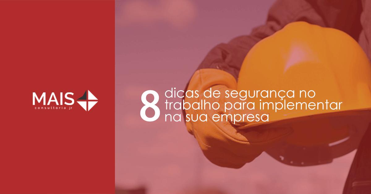 8 dicas de segurança no trabalho para implementar na sua empresa
