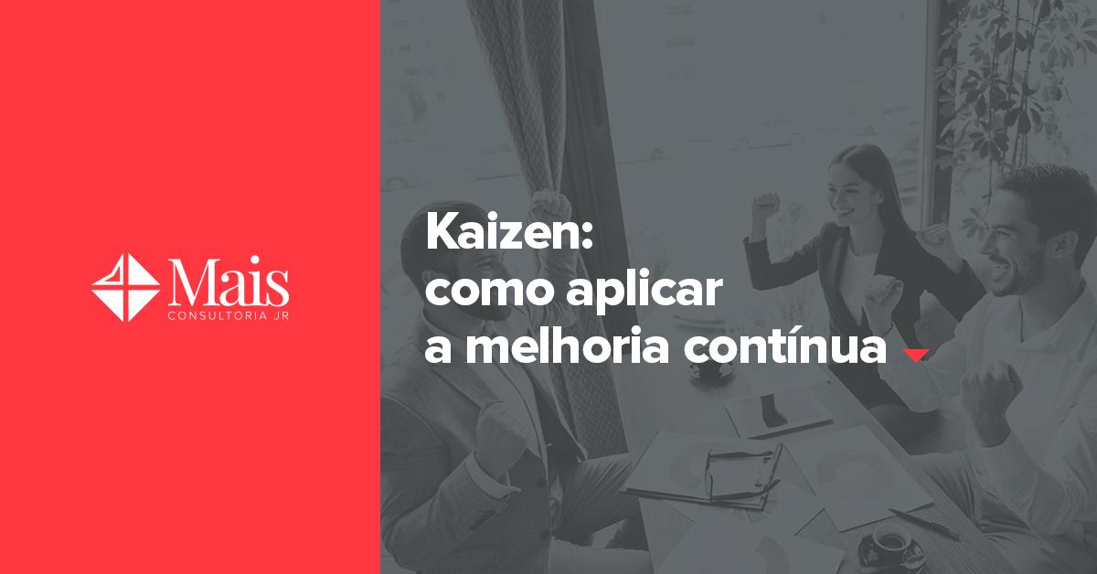 Kaizen: o que é e como aplicar