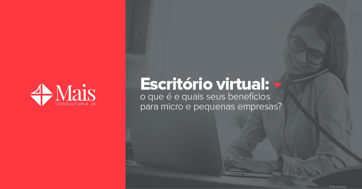 Escritório virtual: o que é e quais seus benefícios para micro e pequenas empresas?