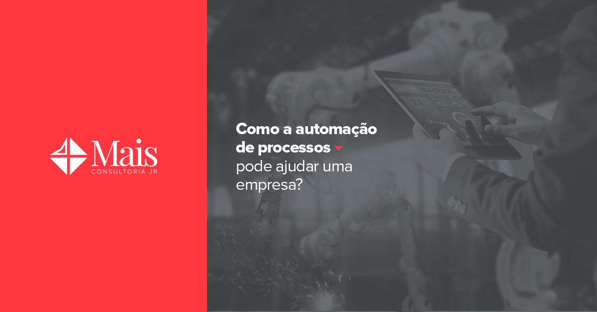 Como a automação de processos pode ajudar uma empresa?