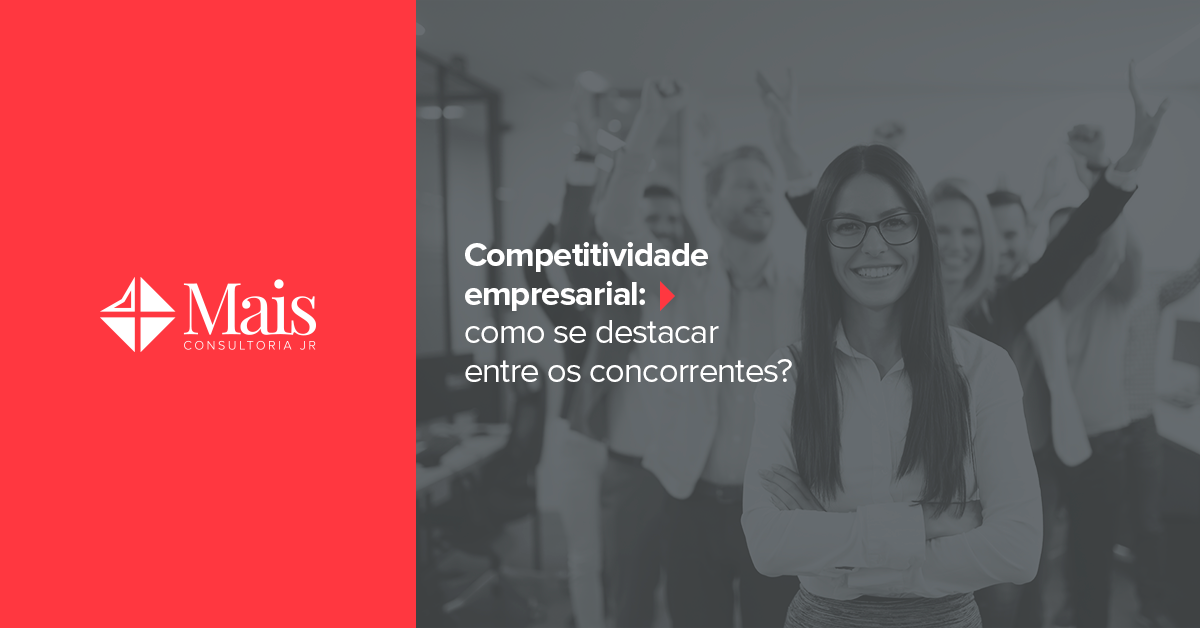 Competitividade empresarial: como se destacar entre os concorrentes?