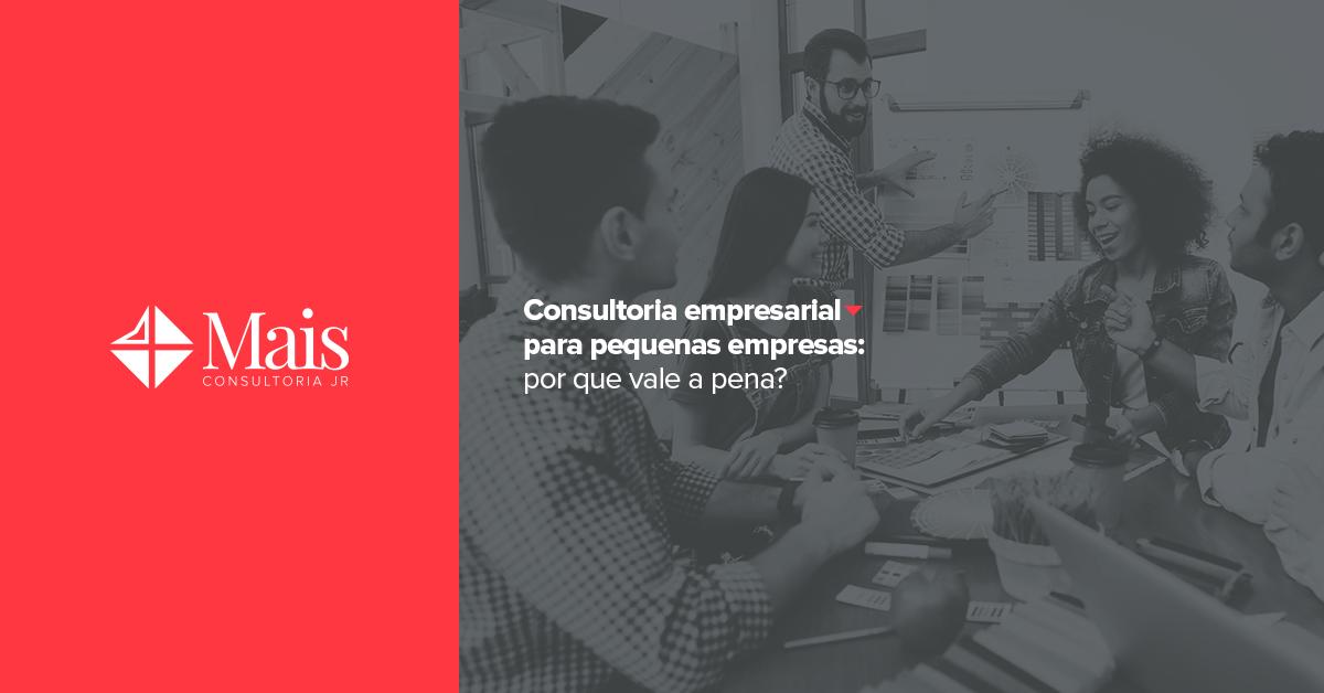 Consultoria empresarial para pequenas empresas: por que vale a pena?