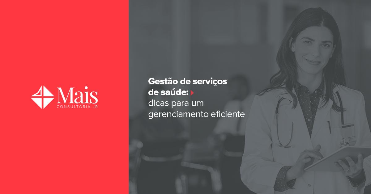 Gestão de serviços de saúde: 5 dicas para um gerenciamento eficiente