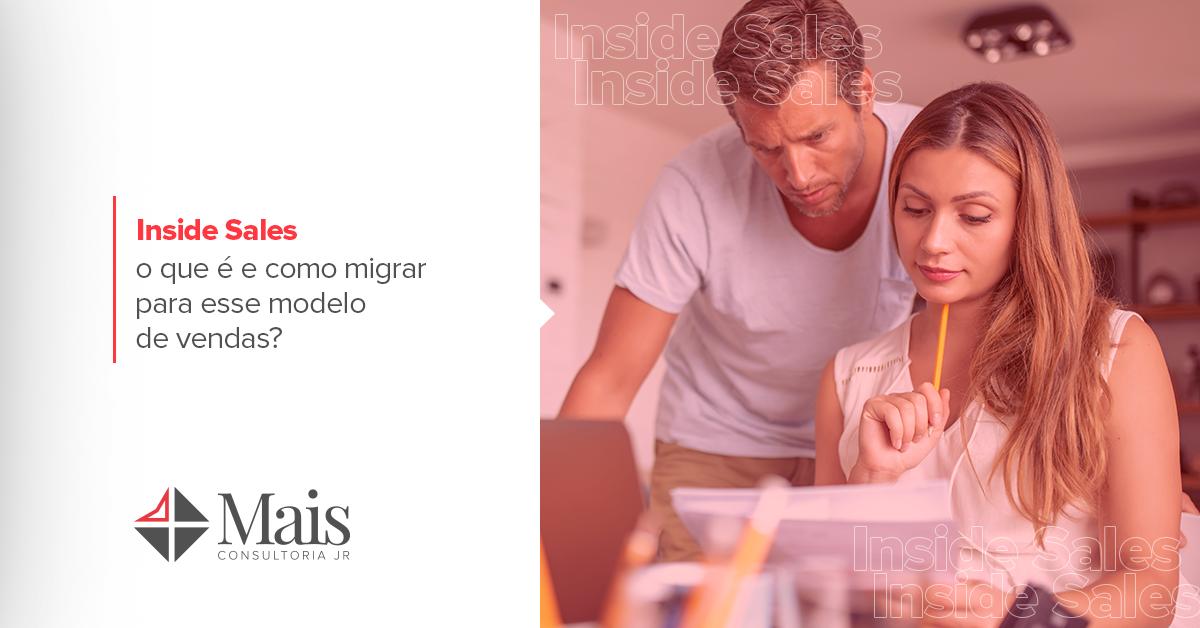 Inside Sales: o que é e como migrar para esse modelo de vendas?