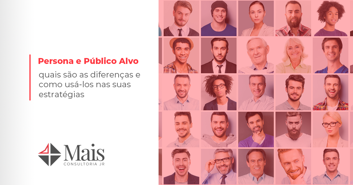 Público Alvo e Persona: quais as diferenças e como usá-las no seu negócio?
