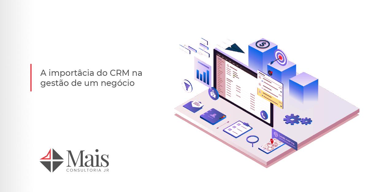A importâcia do CRM na gestão de um negócio
