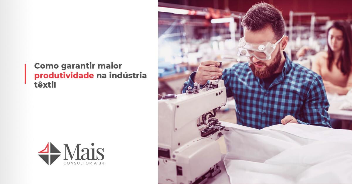 Como garantir maior produtividade na indústria têxtil