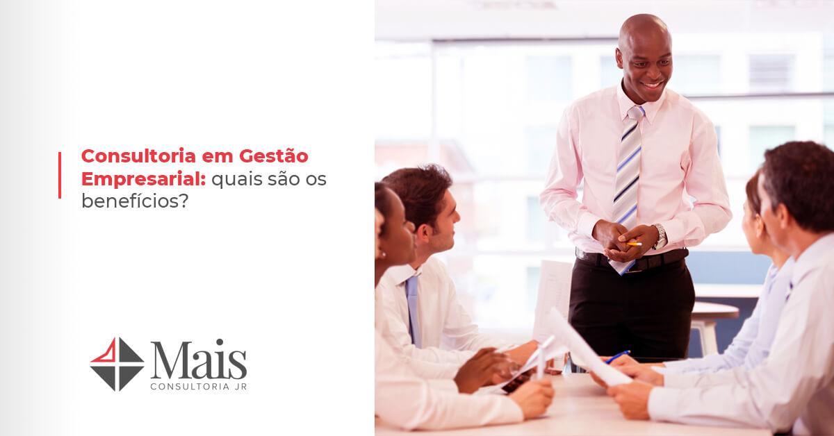 Consultoria em Gestão Empresarial: quais são os benefícios?