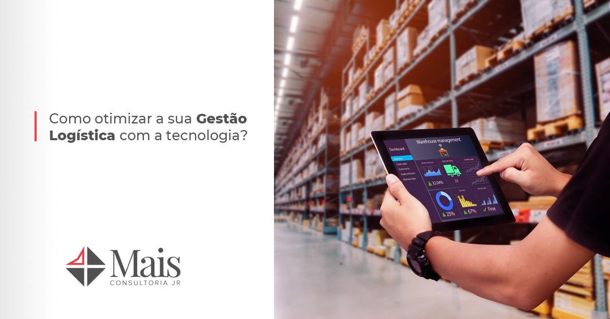 Como otimizar a sua Gestão Logística com a tecnologia?