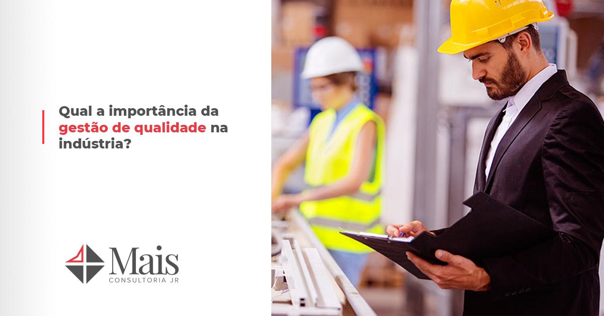 Qual a importância da gestão de qualidade na indústria?